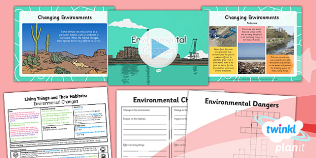 PlanIt - Science Year 4 - Living Things and Their Habitats Lesson 6: Environmental Changes Lesson Pack - living things, habitats, local habitats, habitat survey, environmental changes