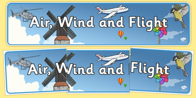 Air, Wind and Flight Display Banner - display, banner, display banner, air, wind, flight, air display banner, transport, transport display banner, air display banner, poster, sign, classroom display, themed banner