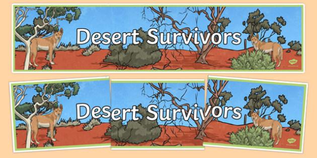 Desert Survivors Display Banner - australia, Australian Curriculum, Desert Survivors, science, year 5, banner, wall display