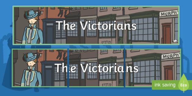 The Victorians Display Banner - Victorians, Queen Victoria, display, banner, poster, sign, 19th century, British History, Britain, Victorian toys, Victorian school, butler