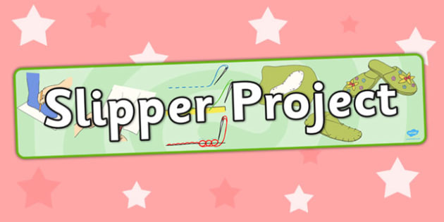 Slipper Project Display Banner - display banner, slipper, project