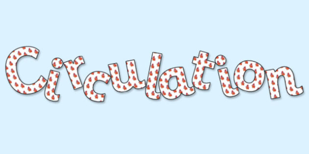 'Circulation' Display Lettering - circulation, circulation lettering, circulation display, the human body, living things display, ks2 science display, ks2