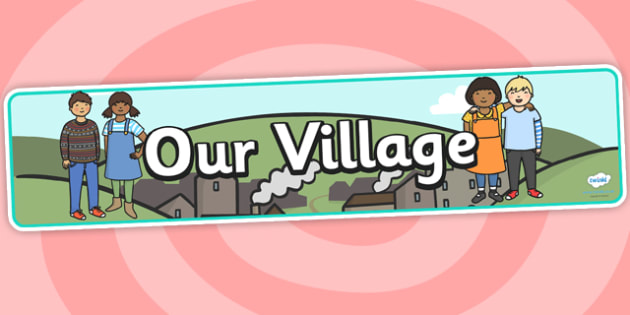 Our Village Display Banner - our village, display, banner, display banner, village, village banner, themed banner, themed header, headers, display headers