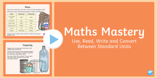 Year 6 Measurement Use Read Write and Convert Between Standard Units Maths Mastery Activities PowerPoint