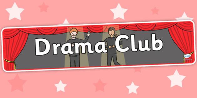 Drama Club Display Banner - drama club, display banner, banner for display, display, banner, header, header for display, header display, display header