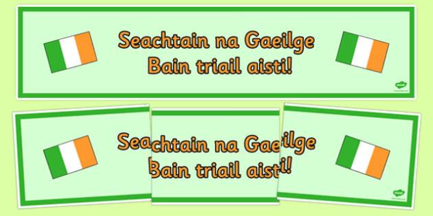 Seachtain na Gaeilge Bain Triail Aisti Banner - Seachtain na Gaeilge, Irish language, speaking, action week, banner, display