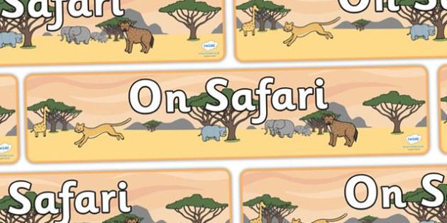 On Safari Display Banner - Safari display, banner, poster, safari, africa, lion, tiger, plain, hippo, cheetah, rhino, elephant, leopard, giraffe