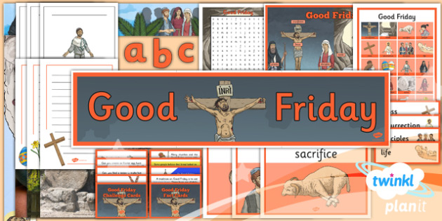 PlanIt - RE Year 3 - Good Friday Unit Additional Resources - planit, religious education, re, good Friday, year 3, additional resources