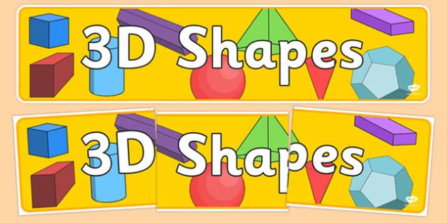 3D Shapes Display Banner - 3d shapes banner, 3d shapes, shapes, maths 3d shapes, shapes banner, 3d shapes ks2, ks2 maths display, 3d shapes display, ks2