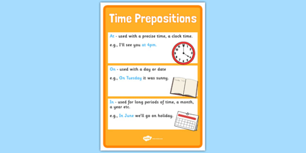 Time Prepositions Poster - positions, display poster, SEN, times, prepositions