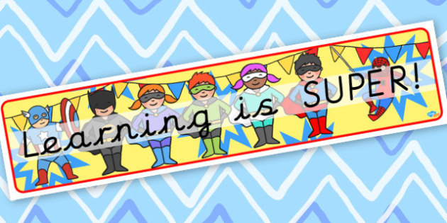 Learning is Super! Superhero Display Banner - Classroom Banners Primary Resources, Banners, Classroom Signs