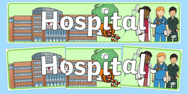 Hospital Display Banner - Hospital Role Play, hospital resources, people who help us, nurser, doctor, hospital, ward, bandages, role play, display, poster, banner, display