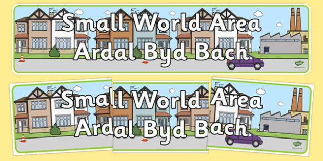 Small World Area Sign Welsh Translation - welsh, cymraeg, Foundation Phase, Small World Area, Display, Banner