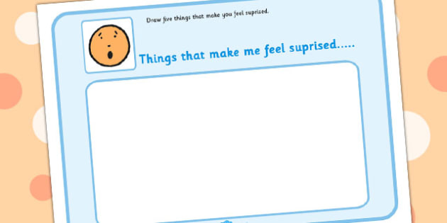5 Things That Make You feel Surprised Drawing Template - feelings, emotions