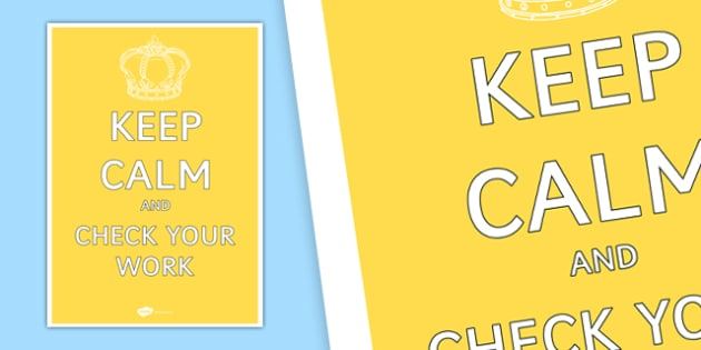Keep Calm and Check Your Work Poster - keep calm, check, work, poster, display