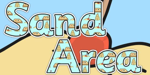 Sand Area Display Lettering - sand, sand area, classroom areas