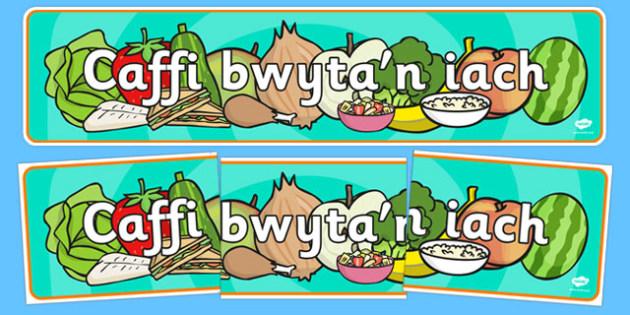 Caffi bwyta'n iach Role Play Banner Welsh - cymraeg, Healthy Eating Cafe Role Play Banner - healthy eating cafe