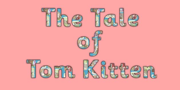 Beatrix Potter - The Tale of Tom Kitten Display Lettering - beatrix potter, tom kitten