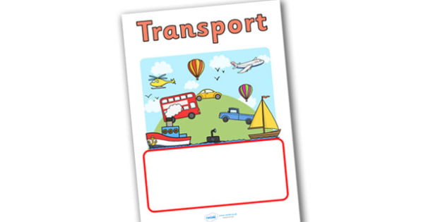 Transport Editable Book Cover - book cover, books, book, reading, writing, transport book cover, transport front page, book about transport, travel, land, sea, air, modes of transport