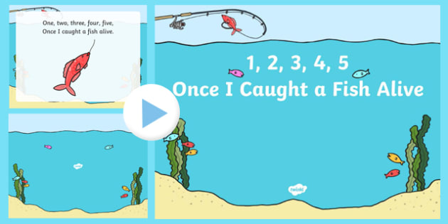 1, 2, 3, 4, 5, Once I Caught a Fish Alive PowerPoint -one two three four five once I caught a fish alive, nursery rhymes, nursery rhyme powerpoint, rhyme, 12345 once i caught a fish alive