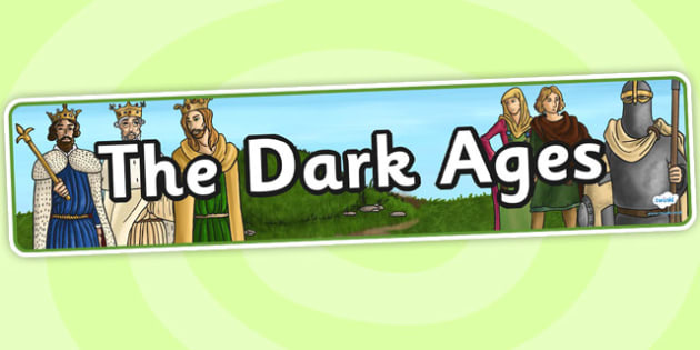 The Dark Ages Display Banner - dark age, history, banner, display
