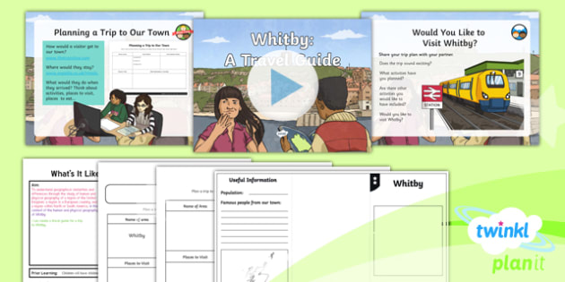 PlanIt Geography Y4 - What's It Like in Whitby - L5 Whitby: A Travel Guide Lesson Pack - geography, UK, compare, Whitby, contrasting, location, physical, human, coast, seaside, travel, guide