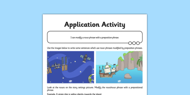 Y4 Modifying Preposition Phrases Application Activity - GPS, spelling, punctuation, grammar, preposition, modifying