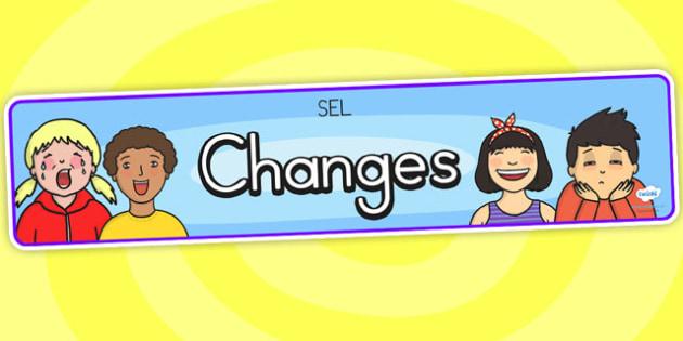 Changes Display Banner SEL - purselves, pshe, change, SEL, banner