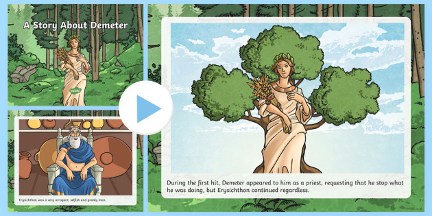 A Story About Demeter PowerPoint - Request KS2, Demeter, goddess, Erysichthon, oak tree, agriculture, slaves, banqueting table, priest,