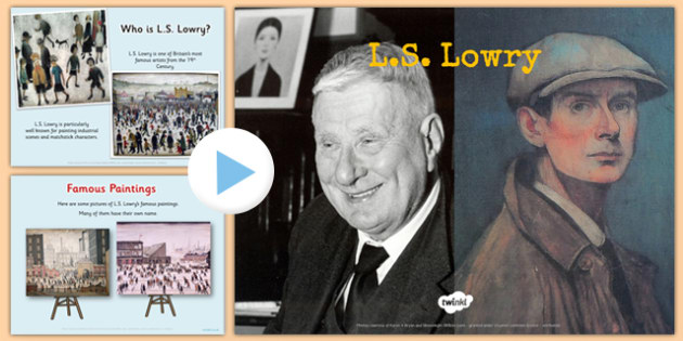 LS Lowry Information PowerPoint - artist, significant individual