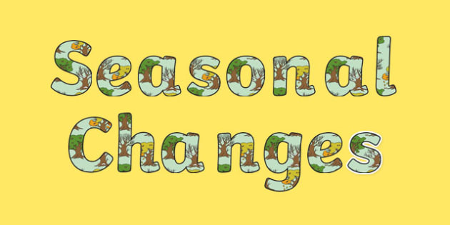 Seasonal Changes Display Lettering - seasonal changes, display lettering, display, letter, Science lettering, Science display, Science display lettering