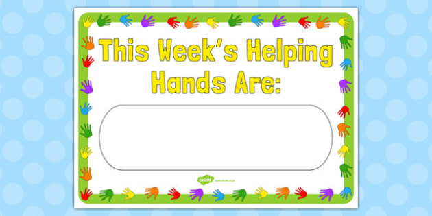 This Week's Helping Hands Are Editable Poster - editable, poster, display