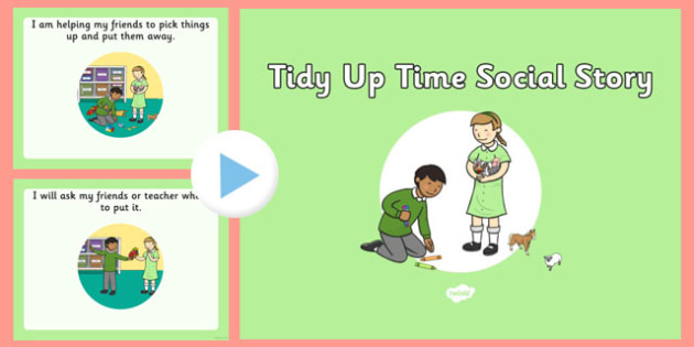 Tidy Up Time Social Story PowerPoint - tidy up time, social story, powerpoint, social, story