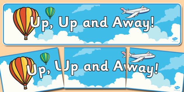 Up, Up and Away Display Banner - up, away, display banner, display, banner
