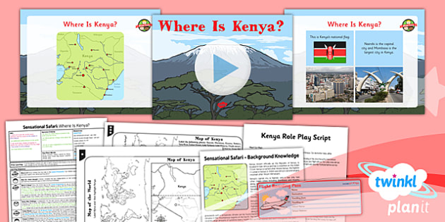 PlanIt - Geography Year 2 - Sensational Safari Lesson 1: Where Is Kenya? Lesson Pack - planit, geography, safari, year 2