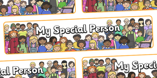 My Special Person Display Banner - my special person, special, person, you are special, display, banner, sign, poster, being special, friends