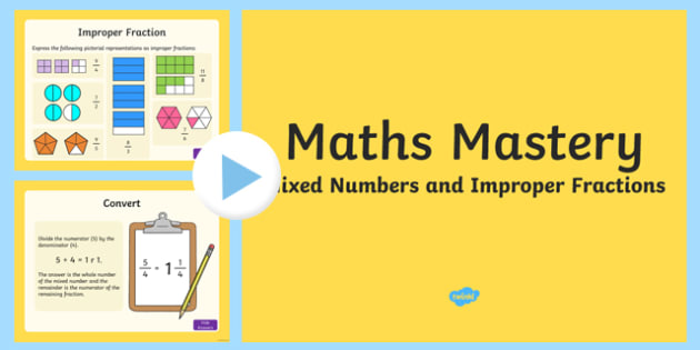 Year 5, Fractions and Decimals, Mixed Numbers and Improper Fractions Maths Mastery PowerPoint