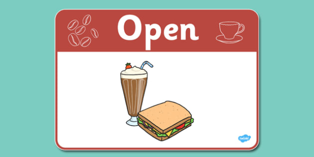 Cafe Open Sign - Cafe, shop, role play, open, closed, Opening Times, open, menu, coffee, tea, waitress, till, cakes, cake, milk, sugar, table, chairs