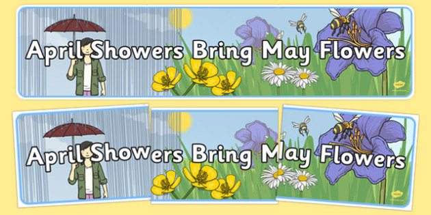 April Showers Bring May Flowers Display Banner - april, spring, seasons, months, rain, raining, display, banner, sign, heading, label, may, flowers, growing