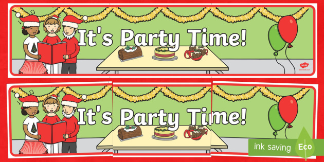 It's Party Time Christmas Banner - Christmas, Nativity, Jesus, xmas, Xmas, Father Christmas, Santa