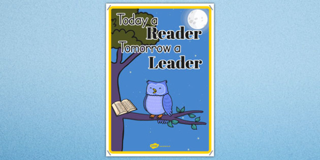 Today a Reader Tomorrow a Leader Display Poster - display, poster