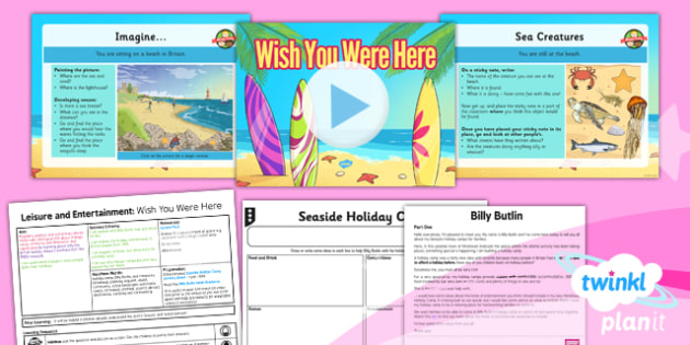 PlanIt - History UKS2 - Leisure and Entertainment Lesson 4: Wish You Were Here Lesson Pack - planit, history