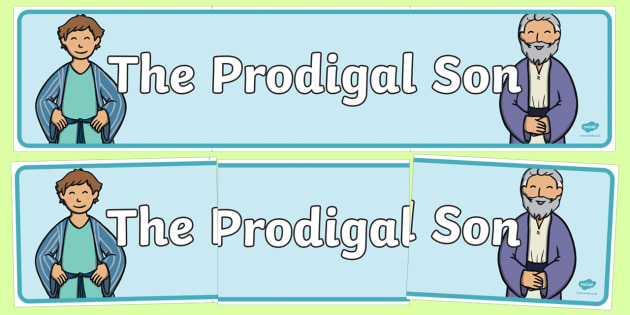 The Prodigal Son Display Banner - The Prodigal Son, son, father, prodigal, the lost son, lost, display, banner, sign, poster, coming back, father and son, jealous, pigs, inheritance, return, party, feast