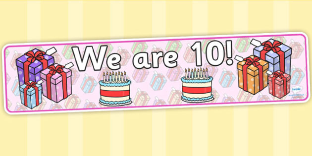 We Are Age Display Banners Ten - birthdays, classroom display
