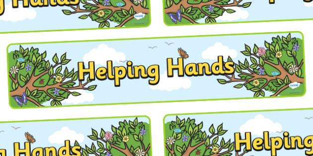 Helping Hands Tree Display Banner - helpful hands tree, helpful hands, helpful, hands, display, banner, sign, poster, smile, polite, helpful, gentle, kind, happy, being helpful, good behaviour, friendship, friends