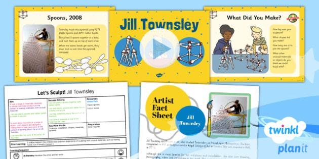 PlanIt - Art KS1 - Let's Sculpt Lesson 4: Jill Townsley Lesson Pack