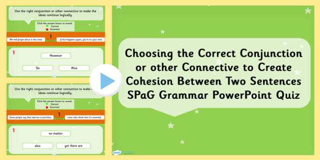 Choosing Correct Connective Create Cohesion Between Sentence SPaG
