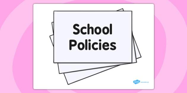 School Policies Sign - school policies, sign, display, school, policies