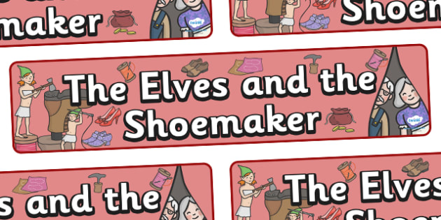 The Elves and the Shoemaker Display Banner- Traditional tale, tales, elves, elf, shoemaker, display, banner, sign, poster, wife, stitch, leather, danced, shirt, needle, thread, socks, trousers, shoes, workshop, story, fairytale