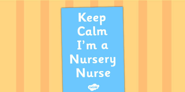 Keep Calm Im a Nursery Nurse Display Poster - poster, display